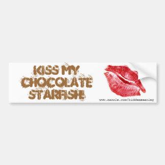 KISS MY CHOCOLATE STARFISH Bumpersticker Bumper Sticker