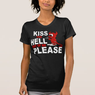 KISS THE HELL OUT OF ME PLEASE TEE SHIRT