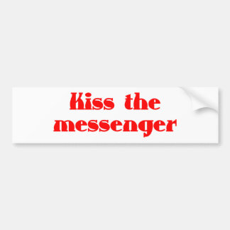 Kiss the more measuringclosely bumper sticker