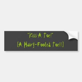 kiss toe funny weird gag quote bumpersticker bumper sticker