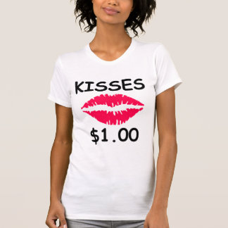 Kisses $1.00 T-Shirt