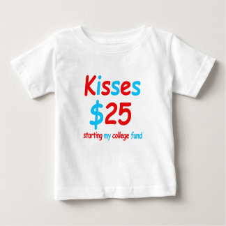 kisses  starting my college fund baby T-Shirt