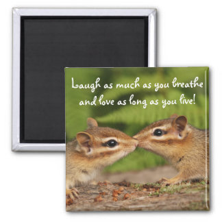 Kissing Baby Chipmunks Laugh Quote Magnet