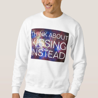 kissing instead sweatshirt
