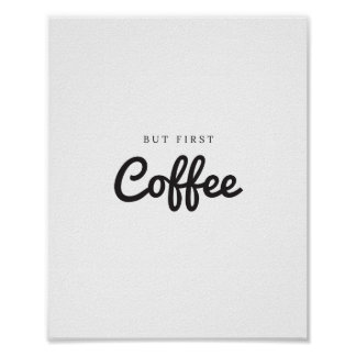 Kitchen Wall Art, But First Coffee Quote Art Print