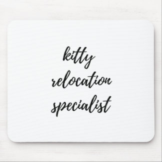 Kitty Relocation Specialist Mouse Pad