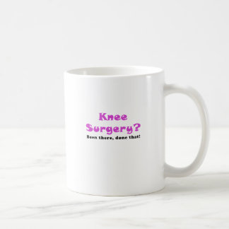 Knee Surgery Been There Done That Coffee Mug
