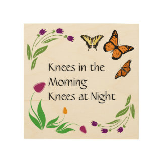 Knees -  A Prayer Reminder Wood Print