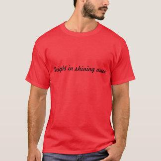 Knight in shining amour. T-Shirt