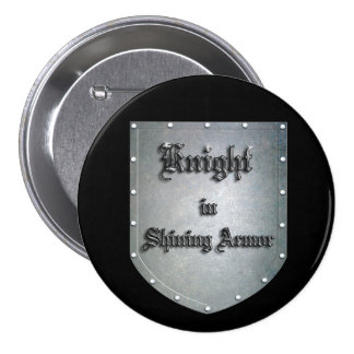 Knight in Shining Armor 7.5 Cm Round Badge