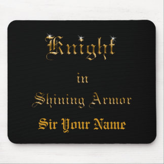 Knight in Shining Armor Mouse Pad