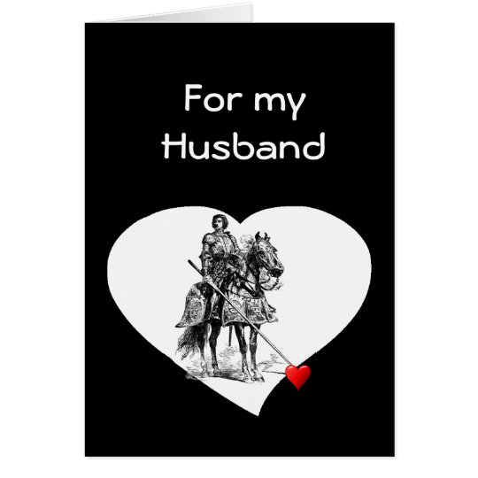 Knight in Shining Armour  Husband Love Valentine Card