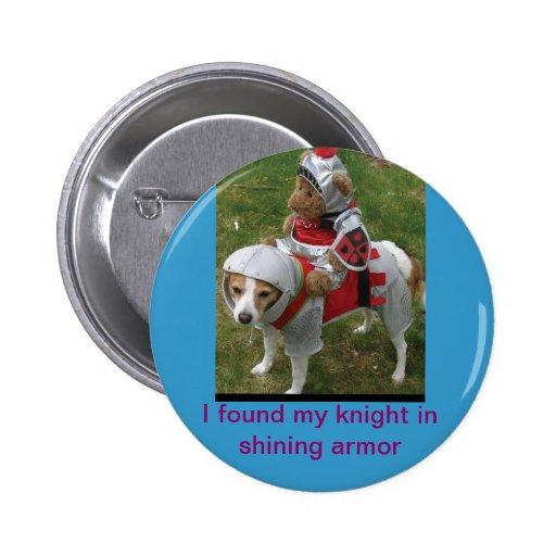 Knight in shining aromor pinback button