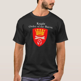 Knight Order of the Bacon T-Shirt