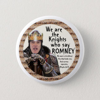 Knight who say Romney 6 Cm Round Badge