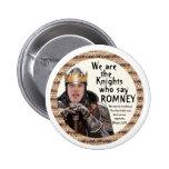 Knight who say Romney 6 Cm Round Badge