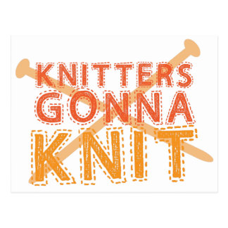 Knitters gonna knit (with knitting needles) postcard