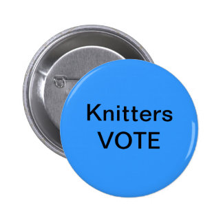 Knitters Vote Pinback Button