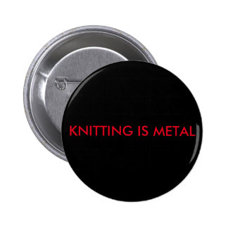 Knitting is Metal 6 Cm Round Badge