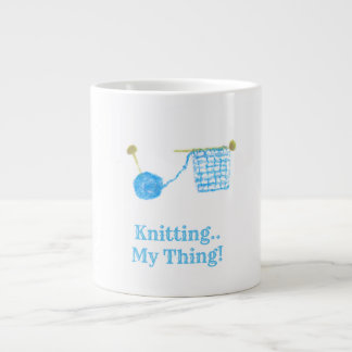 Knitting..My Thing! Large Coffee Mug