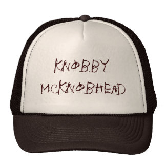 Knobby McKnobhead Trucker Hats