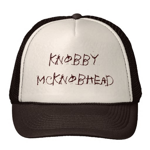 Knobby McKnobhead Trucker Hats