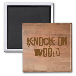 Knock on Wood Magnet