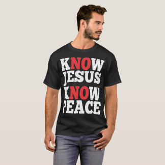 Know Jesus Know Peace T-Shirt