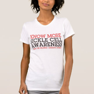 KNOW MORE SICKLE CELL | AWARENESS T SHIRT