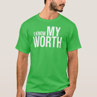 KNOW MY WORTH T-Shirt