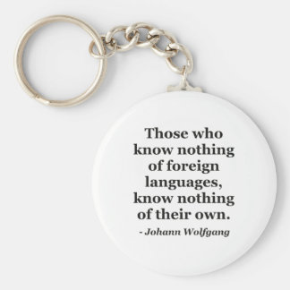 Know nothing of foreign languages Quote Key Ring