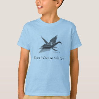 Know When to Fold 'Em T-Shirt