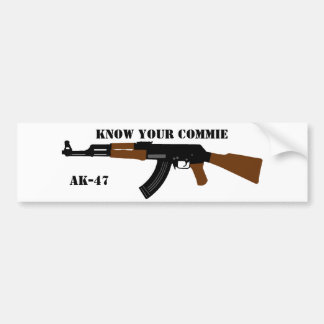 Know your Commie AK-47 bumper sticker