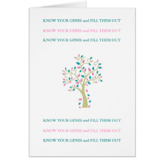 KNOW YOUR GENES & FILL THEM OUT! CARD