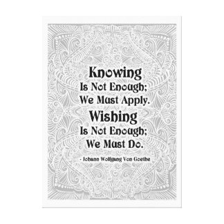 Knowing Is Not Enough - Positive Quote´s Canvas Print