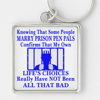 Knowing Some People Marry Prison Pen Pals Key Ring