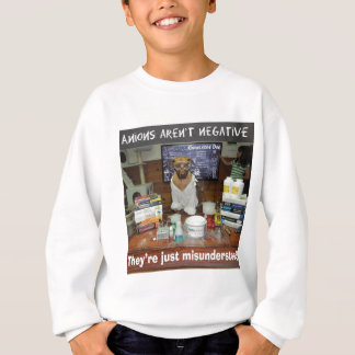 Knowledge Dog Anions aren't negative Sweatshirt