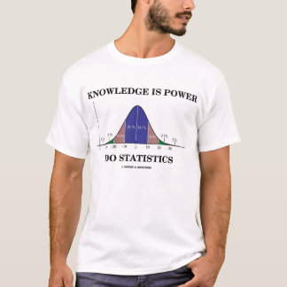 Knowledge Is Power Do Statistics (Stats Humor) T-Shirt