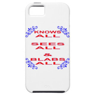 Knows All Sees All Blabs All iPhone 5 Cover