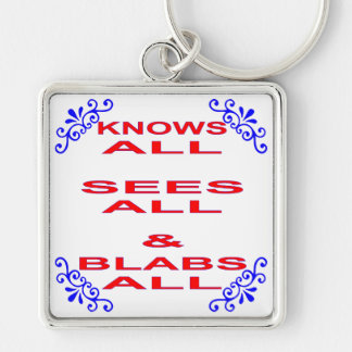 Knows All Sees All Blabs All Key Ring