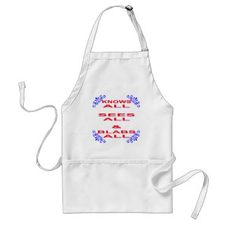Knows All Sees All Blabs All Standard Apron