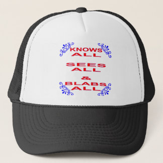Knows All Sees All Blabs All Trucker Hat