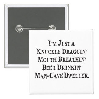 Knuckle Dragger Man Cave Square Pin