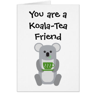 Koala-Tea Friend - Greeting Card