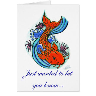 Koi Fish Design, Just wanted to let you know... Card