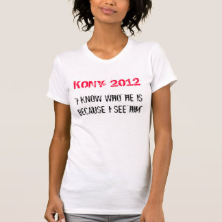 Kony 2012 I SEE HIM T Shirts