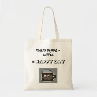 Korean Dramas + Coffee = Happy Day Tote Bag