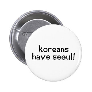 Koreans have Seoul Pinback Buttons