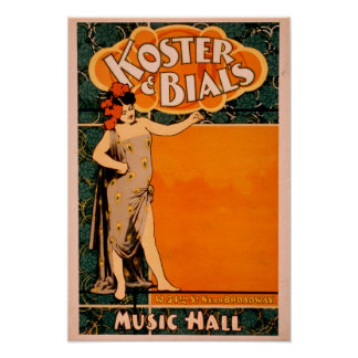 Koster & Bial's Music Hall Near Broadway Poster