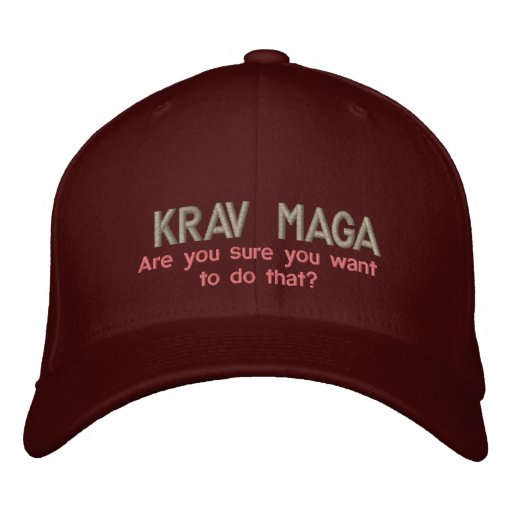 Krav Maga, Are you sure you want to do that? Embroidered Hats